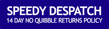 Speedy Despatch - 14 Day No Quibble Returns Policy
