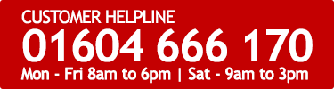 Customer Helpline: 01604 807 681 | Mon - Fri 8am to 